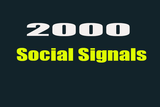 I will Do 2000  Social Signals HQ Speed From 4 Sites
