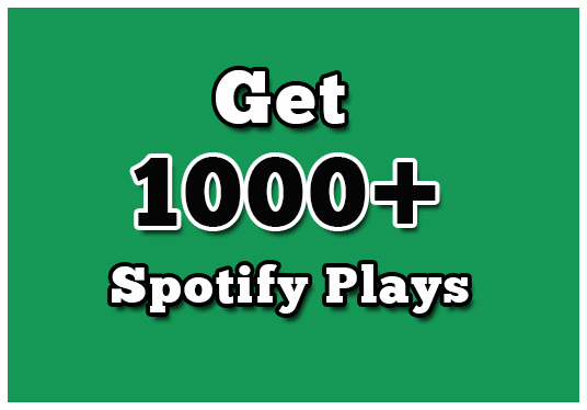 give you 1000+ Spotify Plays