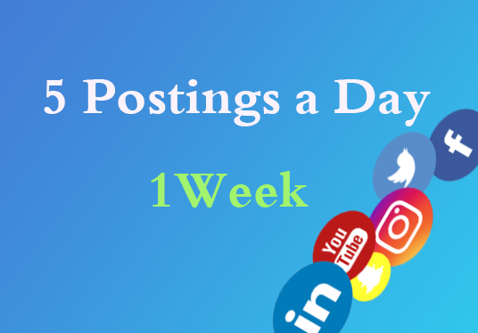 I will post 5 postings a day for a week in your social media