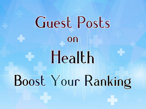 Publish Health Guest Post and Backlinks on my High DA  Sites