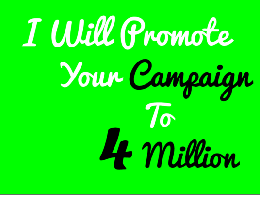 I will Promote Your Crowdfunding Campaign