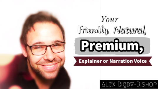 Be Your Natural, Friendly, Premium UK British English Voice Over, Announcer, Explainer or Narrator