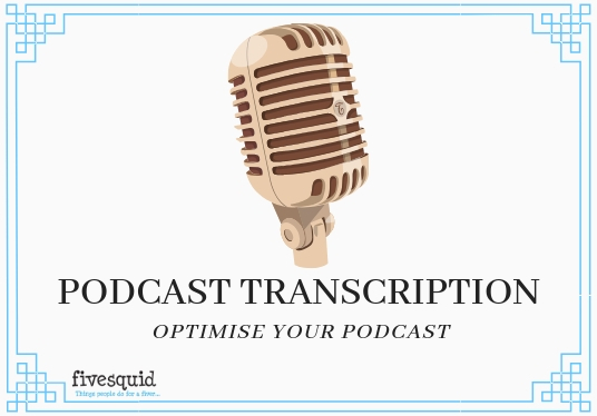 create your Podcast Transcript for Optimisation