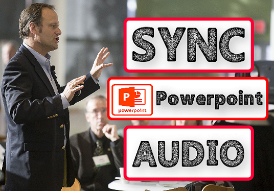 I will sync power-point slide or video with your audio