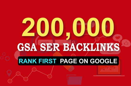 Give 200,000 GSA SER SEO Backlinks