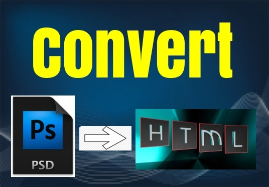 I will convert  psd to html or responsive website design