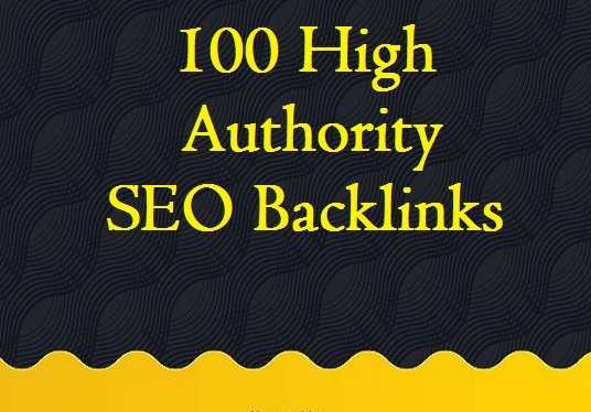 I will do 100 high Authority SEO Backlinks, Service for you