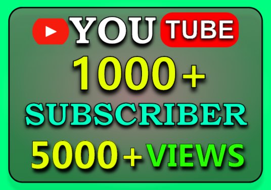 I will Provide 1000+ YouTube Subscribers And 5000+ Views 100% Real And Active
