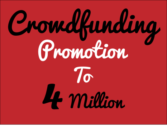 I will Promote Your Crowdfunding Campaign to 4 million audience
