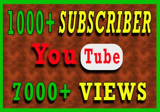 I will Provide 1000+ Organic Youtube Subscriber and 7000+ Views