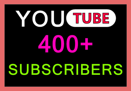 Provide 400+ YouTube Subscribers