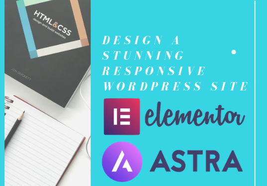 I will Design A Website Using Astra, Beaver, Elementor