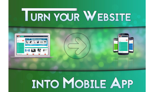Convert  websites to Android and iPhone applications