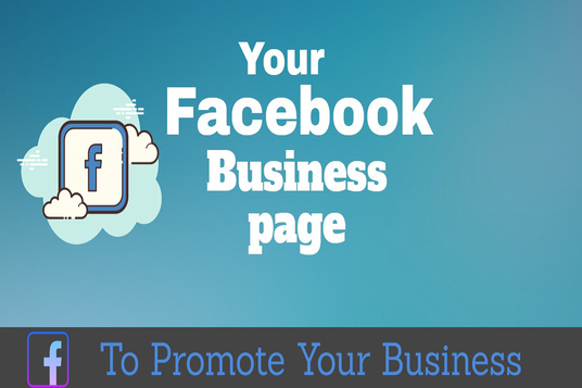I will Create, Design And Optimize Your Facebook Business Page