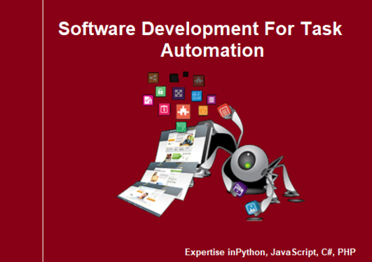 Develop Software and Application to automate your manual or time consuming task