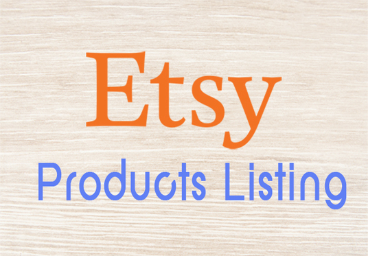 I will create 25 Products Listing Manually On Etsy
