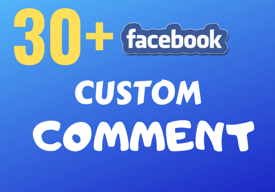 I will provide 30 Facebook Custom Comments