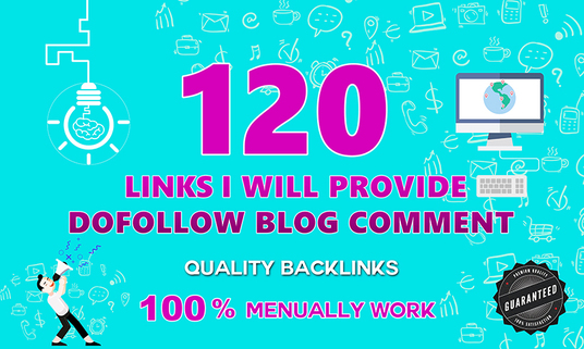 I will  Provide 120 DoFollow BackLinks 100% Manually work