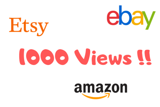 I will Generate 1000 Views For 3 eBay Products, Amazon, Etsy, Etc