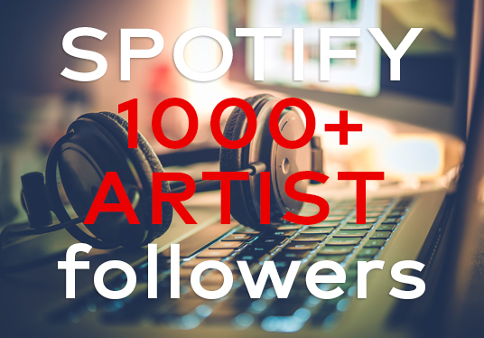 I will provide you 1000 spotify artist followers