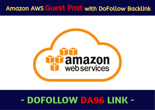 I will Write And Publish Guest post on Amazon AWS With DA 96 Backlink