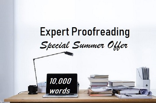 expertly proofread and edit up to 10,000 words for a summer special offer