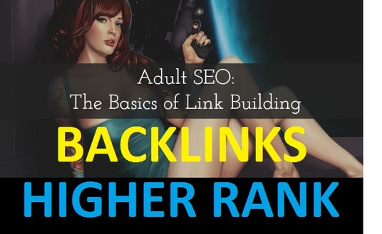 I will Rank Your Adult Sites with High Quality Adult  Backlinks 20