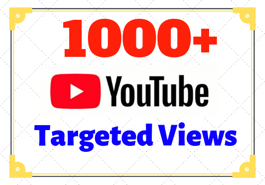 I will add 1000 Targeted Views to your YouTube Video