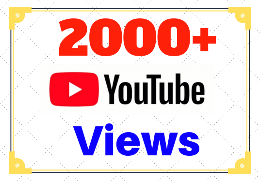 I will add 2000 Views to your YouTube Video