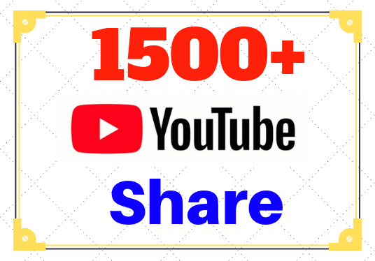 I will add 1,500+ Youtube Share to your Video