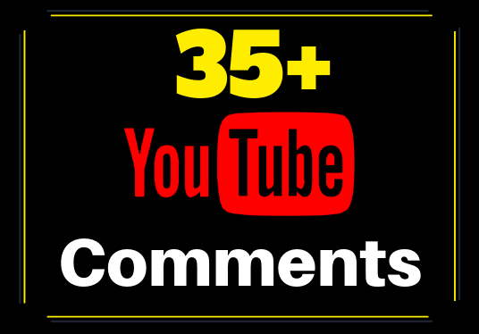 I will Provide 35+ Youtube Custom Comments to your video