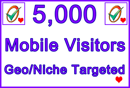 I will Deliver 5,000 Geo and Niche Targeted Genuine Human  Mobile Visitors