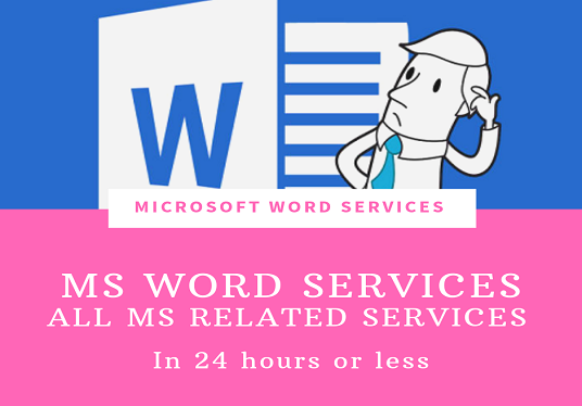 I will do any Microsoft Word Task in 24 hours or less