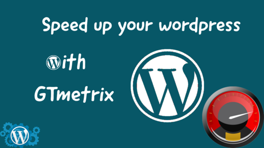 speed up your wordpress website with GTmetrix