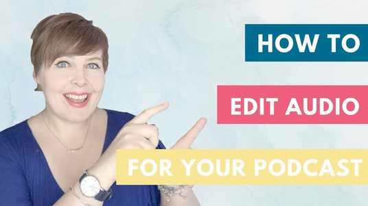 Professionally Edit Your Podcast Audio