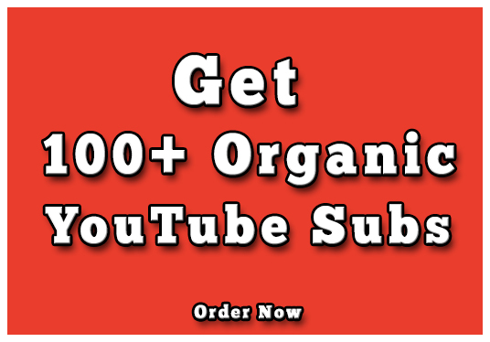 I will Provide You 100 Organic YouTube Subscribers