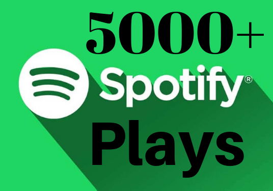I will give 5000+ Spotify Plays