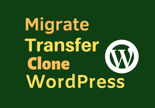 I will  Migrate, Clone Or Transfer Your Wordpress Website form Old hosting to New Hosting
