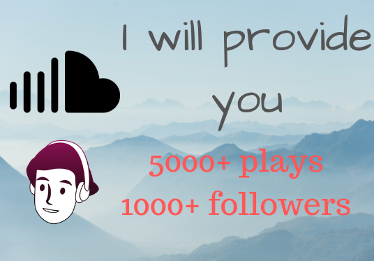 I will provide you with 5000+ soundcloud plays and 1000+ followers