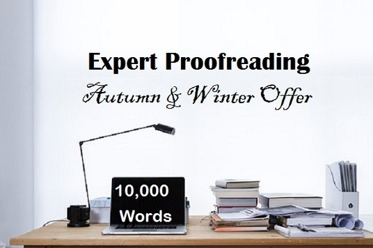 I will expertly proofread and edit up to 10,000 words for an Autumn & Winter special offe
