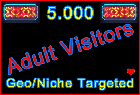 I will Send 5,000 Human Adult Visitors, Geo and Niche Targeted