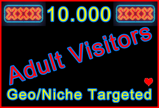 I will Send 10.000 Human Adult Visitors | Geo and Niche Targeted