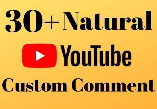 I will add 30+ YouTube custom comments