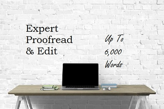 I will expertly edit and proofread your fiction or non-fiction document up to 6,000 words