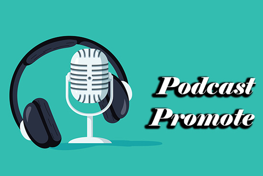 I will promote your podcast to grow your downloads