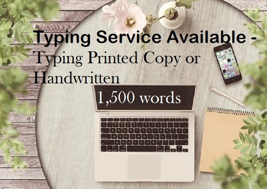I will type your printed or handwritten English document up to 1,500 words