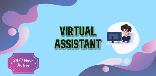I will be your virtual assistant for your business