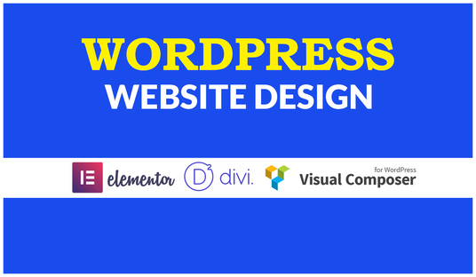 I will create your WordPress website design using Elementor or Divi