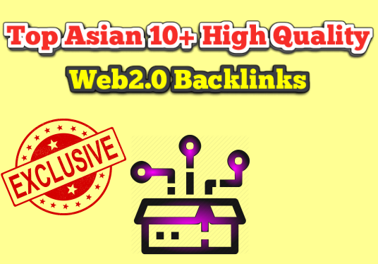I will Create Exclusive Top Asian 10+ High Quality Web2.0 Blog Backlinks