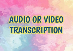 I will do quality audio or video to text transcription